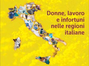 """8 marzo: """"Donne, lavoro e infortuni nelle regioni italiane"""""""