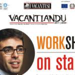 """Lamezia: """"Vacantiandu"""", workshop con il regista e attore Igor Loddo"""