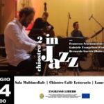 """Lamezia: musica, torna La rassegna """"Chiostro in Jazz 2"""""""
