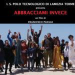 """Lamezia: - """"Abbracciami Invece"""" nuovo film Is Polo Tecnologico"""