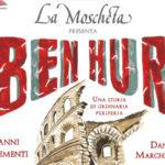 "Teatro: la commedia ""Ben Hur"" della Compagnia La Moscheta"