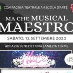 """Lamezia, domani """"Ma che Musical Maestro!"""" Abbazia Benedettina"""